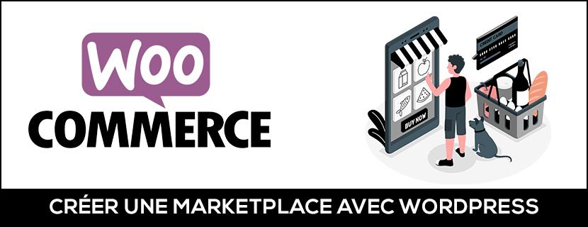 Créer une marketplace avec WordPress & WooCommerce !